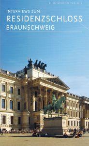 """Titelblatt der Broschüre """"Interviews zum Residenzschloss Braunschweig – Erinnerungen und Meinungen"""". Foto: Richard Borek Stiftung / Peter Sierigk"""