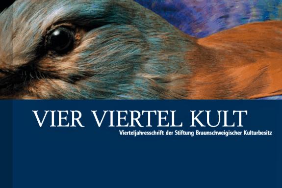 VIER VIERTEL KULT HERBST 2019 - Vierteljahresschrift der Stiftung Braunschweigischer Kulturbesitz