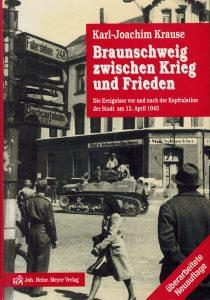 Bucheinband Braunschweig zwischen Krieg und Frieden von Karl-Joachim Krause. Foto: Der Löwe
